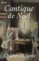 Couverture du livre « Cantique de Noël » de Charles Dickens aux éditions
