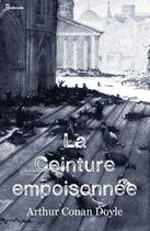 Couverture du livre « La Ceinture empoisonnée » de Arthur Conan Doyle aux éditions