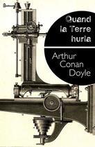 Couverture du livre « Quand la Terre hurla » de Arthur Conan Doyle aux éditions