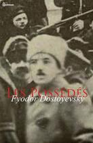 Couverture du livre « Les Possédés » de Fyodor Mikhailovich Dostoyevsky aux éditions