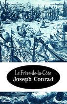 Couverture du livre « Le Frère-de-la-Côte » de Joseph Conrad aux éditions