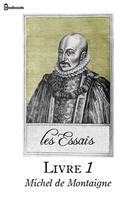 Couverture du livre « Les Essais - Livre I » de Michel De Montaigne aux éditions