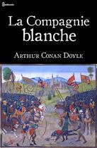 Couverture du livre « La Compagnie blanche » de Arthur Conan Doyle aux éditions