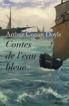 Couverture du livre « Contes de l'eau bleue » de Arthur Conan Doyle aux éditions