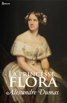 Couverture du livre « La princesse Flora » de Alexandre Dumas aux éditions