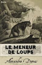 Couverture du livre « Le Meneur de loups » de Alexandre Dumas aux éditions