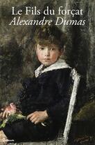 Couverture du livre « Le Fils du forçat » de Alexandre Dumas aux éditions