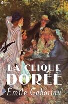 Couverture du livre « La Clique dorée » de Emile Gaboriau aux éditions