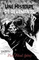 Couverture du livre « Une Histoire de revenants » de Paul Féval (père) aux éditions