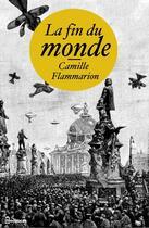 Couverture du livre « La fin du monde » de Camille Flammarion aux éditions