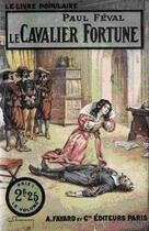 Couverture du livre « Le Cavalier Fortune » de Paul Féval (père) aux éditions