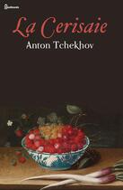 Couverture du livre « La Cerisaie » de Anton Pavlovitch Tchekhov aux éditions
