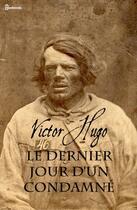 Couverture du livre « Le Dernier Jour d'un condamné » de Victor Hugo aux éditions
