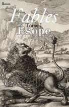 Couverture du livre « Fables - Tome I » de Esope aux éditions