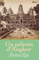 Couverture du livre « Un pèlerin d'Angkor » de Pierre Loti aux éditions