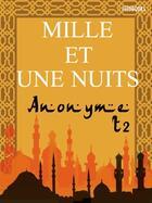 Couverture du livre « Les Mille et une nuits - Tome deuxième » de Anonymous aux éditions
