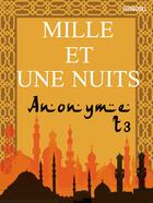 Couverture du livre « Les Mille et une nuits - Tome troisième » de Anonymous aux éditions