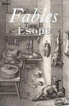 Couverture du livre « Fables - Tome II » de Esope aux éditions