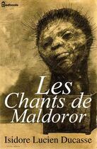Couverture du livre « Les Chants de Maldoror » de Isidore Lucien Ducasse (Comte de Lautréamont) aux éditions