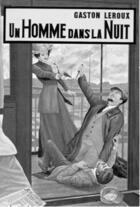Couverture du livre « Un homme dans la nuit » de Gaston Leroux aux éditions