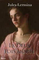 Couverture du livre « La Deux Fois morte » de Jules Lermina aux éditions