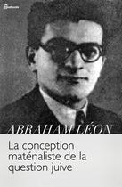 Couverture du livre « La conception matérialiste de la question juive » de Abraham Leon aux éditions