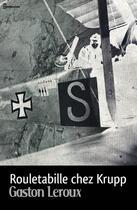 Couverture du livre « Rouletabille chez Krupp » de Gaston Leroux aux éditions