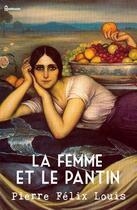 Couverture du livre « La femme et le pantin » de Pierre Félix Louis aux éditions