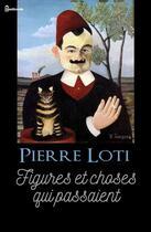 Couverture du livre « Figures et choses qui passaient » de Pierre Loti aux éditions