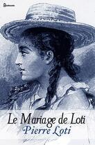 Couverture du livre « Le Mariage de Loti » de Pierre Loti aux éditions