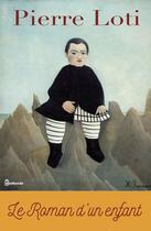 Couverture du livre « Le Roman d'un enfant » de Pierre Loti aux éditions