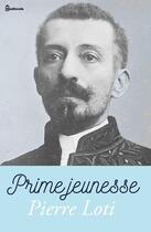 Couverture du livre « Prime jeunesse » de Pierre Loti aux éditions