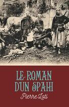 Couverture du livre « Le Roman d'un spahi » de Pierre Loti aux éditions
