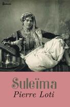 Couverture du livre « Suleïma » de Pierre Loti aux éditions