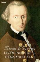 Couverture du livre « Les Derniers Jours d'Emmanuel Kant » de Thomas De Quincey aux éditions