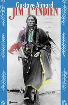 Couverture du livre « Jim l'Indien » de Gustave Aimard aux éditions
