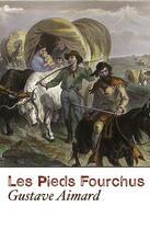 Couverture du livre « Les Pieds Fourchus » de Gustave Aimard aux éditions