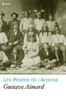 Couverture du livre « Les Pirates de l'Arizona » de Gustave Aimard aux éditions