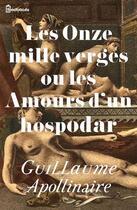 Couverture du livre « Les Onze mille verges ou les Amours d'un hospodar » de Guillaume Apollinaire aux éditions