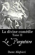 Couverture du livre « La divine comédie - Tome 2 - Le Purgatoire » de Dante Alighieri aux éditions
