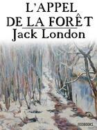 Couverture du livre « L'Appel de la forêt » de Jack London aux éditions