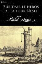 Couverture du livre « Buridan, le héros de la tour Nesle » de Michel Zevaco aux éditions