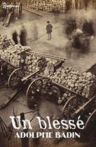 Couverture du livre « Un blessé » de Adolphe Badin aux éditions