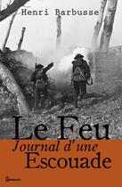 Couverture du livre « Le Feu- Journal d'une Escouade » de Henri Barbusse aux éditions