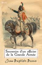 Couverture du livre « Souvenirs d'un officier de la Grande Armée » de Jean-Baptiste Barrès aux éditions