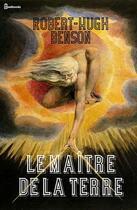 Couverture du livre « Le Maître de la Terre » de Robert-Hugh Benson aux éditions