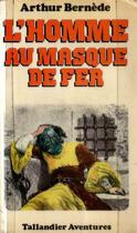 Couverture du livre « L'Homme au masque de fer » de Arthur Bernede aux éditions