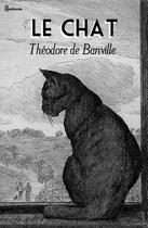 Couverture du livre « Le Chat » de Theodore De Banville aux éditions