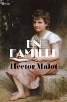 Couverture du livre « En famille » de Hector Malot aux éditions