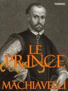 Couverture du livre « Le Prince » de Nicolas Machiavel aux éditions